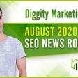 Diggity SEO Roundup - August 2020