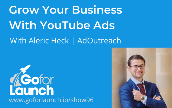 Grow Your Business With YouTube Ads Expert Aleric Heck