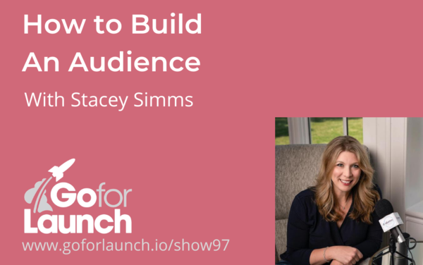 How to Build An Audience with Stacey Simms