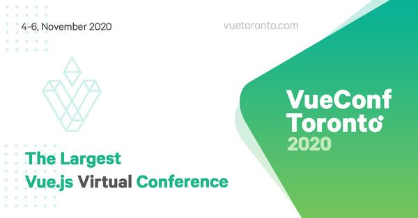 VueConf Toronto | 4-6 November 2020 - Online Conference