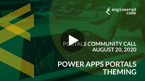 Portals Community Call - August 20, 2020 - Power Apps Portals Theming
