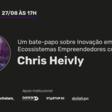 Chris Heivly - Bate-papo sobre Inovação em Ecossistemas Empreendedores