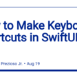 How To Make Keyboard Shortcuts In SwiftUI