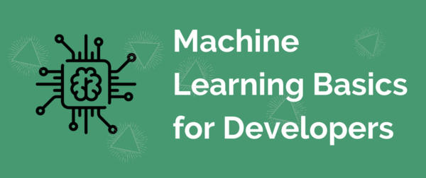 Machine Learning Basics for Developers by Milecia McGregor