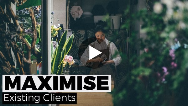 Maximise Existing Clients - Brad Turville
