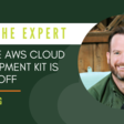 Ask the Expert: Why the AWS CDK is taking off | Jefferson Frank
