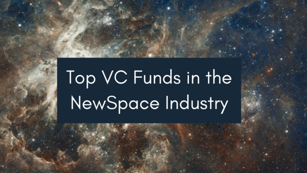 Top VC Funds in the NewSpace Industry