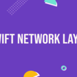 Swift Network Layer Series