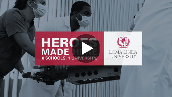 Heroes Made Here: Loma Linda Branding Campaign by Caylor Solutions