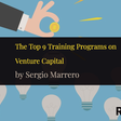 Top 9 Training Programs on Venture Capital