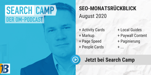 SEO-Monatsrückblick August 2020: Activity Cards, Markup, Page Speed + mehr [Search Camp Episode 143]