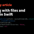 Working With Files And Folders In Swift