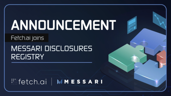 Fetch.ai joins Messari Disclosures Registry