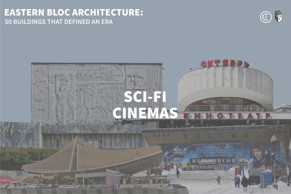 Eastern Bloc Architecture: Sci-fi Cinemas | ArchDaily