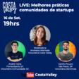 Costa Valley Live: Melhores Práticas em Comunidades de Startups