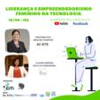 Liderança e Empreendedorismo Feminino na Tecnologia
