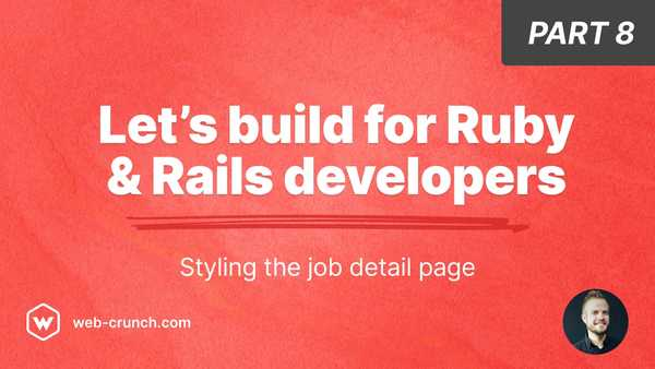 Let's build for Ruby and Rails developers - Part 8