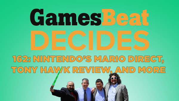 GamesBeat Decides 162: Was the Mario Direct a disappointment?