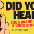 Did You Hear? Your Brand Needs a Voice Strategy