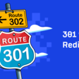 301 vs. 302 Redirects for SEO: Which Should You Use?