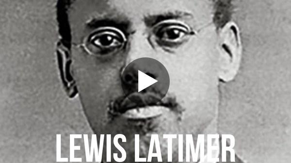 Biography: Lewis Latimer