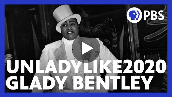Gladys Bentley: Gender-Bending Performer and Musician | Unladylike2020 | American Masters | PBS