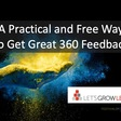 A Practical and Free Way to Get Great 360 Feedback