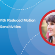Designing With Reduced Motion For Motion Sensitivities