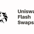 Uniswap Flash Swaps - A Hidden DeFi Money Lego