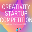 Call per la Creativity Startup Competition 2020 (application deadline September 26th, 2020)