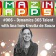 Dynamics 365 for Talent with Ana Inés Urrutia de Souza — Customery