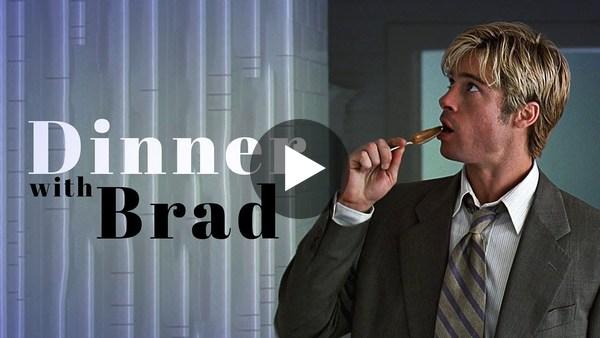 Dinner with Brad Pitt