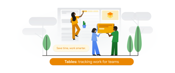 Make tracking your work easier than ever with Tables