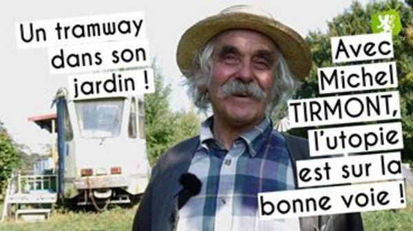 Sur les quais de l'Utopie - Michel heeft een tram in zijn tuin