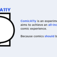 ComicA11y is an experiment that aims to achieve an all-inclusive online comic reading experience. Because comics should be universal.