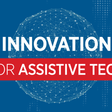 GSMA | GSMA Innovation Fund for Assistive Tech | Mobile for Development