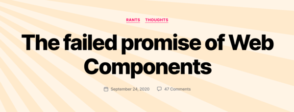 The failed promise of Web Components