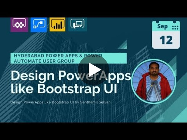 Design Power Apps like Bootstrap UI by Senthamil @ Hyderabad Power Apps & Power Automate User Group!
