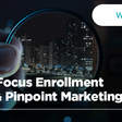 How to Focus Enrollment Efforts & Pinpoint Marketing Budgets - Capture Higher Ed