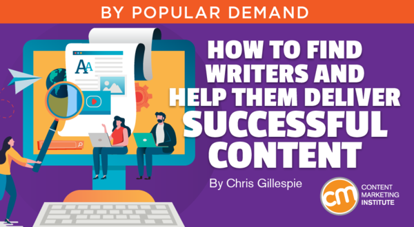 How to Find Writers and Help Them Deliver Successful Content