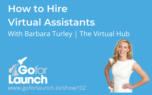 How to Hire Virtual Assistants — with Barbara Turley
