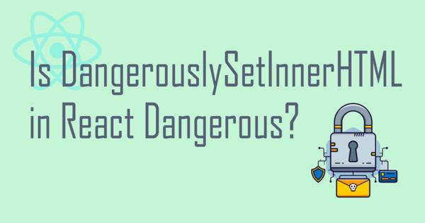 dangerouslySetInnerHTML et sanitize