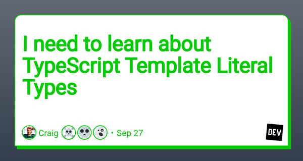TypeScript Template Literal Types - DEV