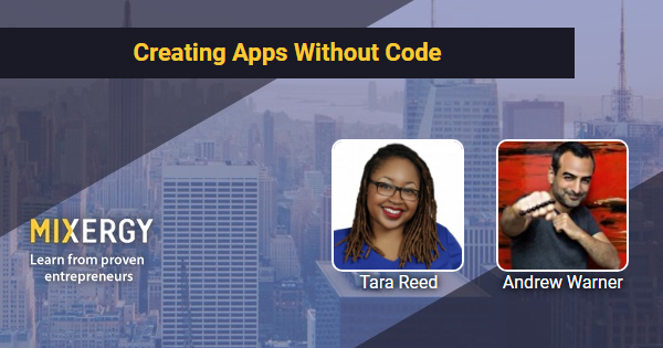 Creating Apps Without Code - Mixergy