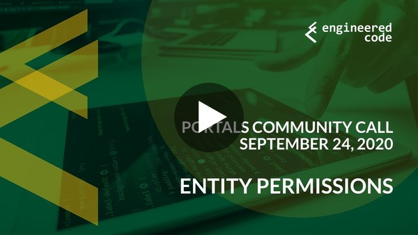 Portals Community Call - September 24, 2020 - Entity Permissions