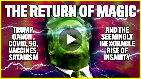 Trump, QAnon and The Return of Magic