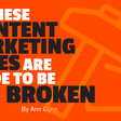 These Content Marketing Rules Are Made to Be Broken