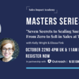 Seven Secrets to Scaling Success - From Zero to $1B in Sales at Tableau by Sales Impact Academy   October 22nd