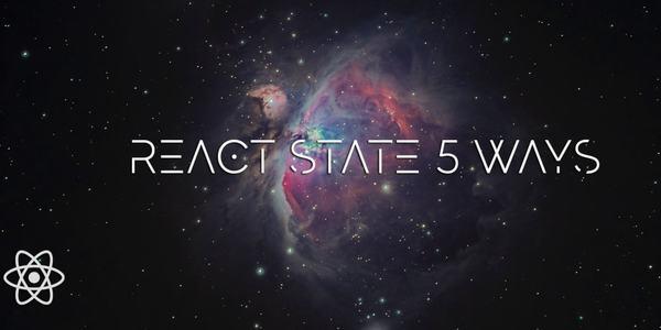 React State 5 Ways