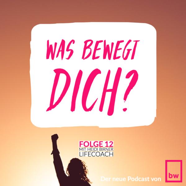 Was bewegt DICH? Insider-Gespräche mit Heidi Birner - Lifecoach